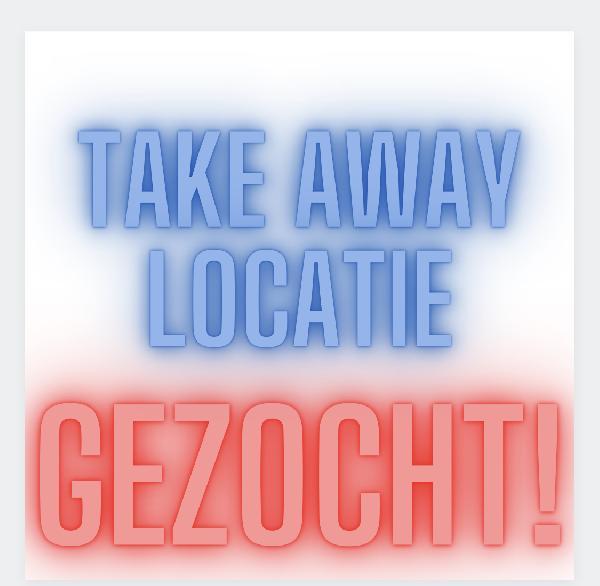 Met spoed gevraagd Take Away locaties in en om Amsterdam